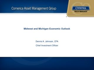 Midwest and Michigan Economic Outlook