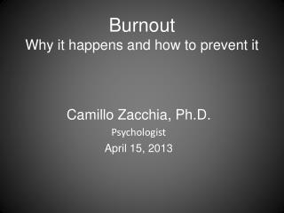 Burnout Why it happens  and how to  prevent it