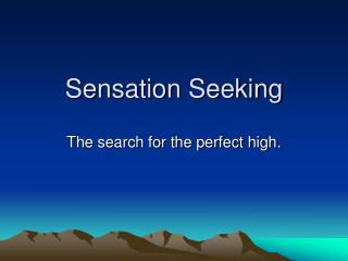Sensation Seeking