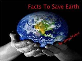 Facts To Save Earth