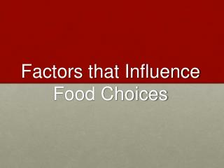 Factors that Influence  F ood Choices