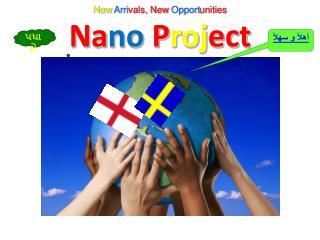New Arri vals, New Opport unities Na no P roj ect