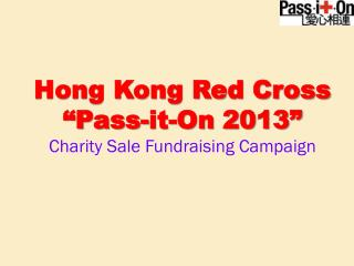 "Hong Kong Red Cross ""Pass-it-On 2013"" Charity Sale Fundraising Campaign"