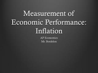 Measurement of Economic Performance:  Inflation