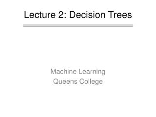 Lecture  2: Decision Trees