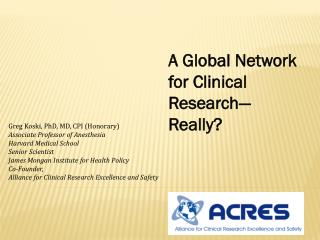 A Global Network for Clinical Research— Really?
