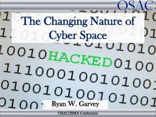 The Changing Nature of  Cyber Space