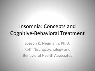 Insomnia: Concepts and  Cognitive-Behavioral Treatment