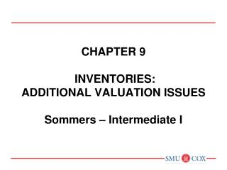 Chapter 9  inventories: additional valuation issues Sommers – Intermediate I
