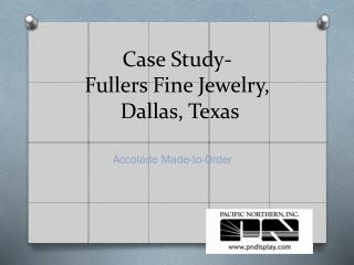 Case Study-  Fullers  Fine Jewelry ,  Dallas, Texas