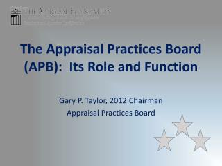The Appraisal Practices Board (APB):  Its Role and Function