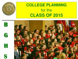 COLLEGE PLANNING for the CLASS OF  2015