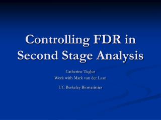 Controlling FDR in Second Stage Analysis