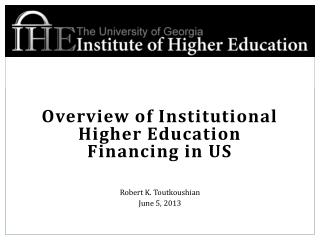 Overview of Institutional Higher Education Financing in US