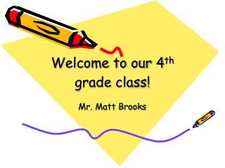 Welcome to our 4 th  grade class!