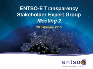 ENTSO-E  Transparency Stakeholder Expert Group  Meeting 2 28 February 2013