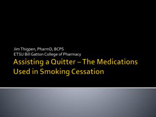 Assisting a Quitter – The Medications Used in Smoking Cessation