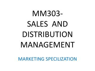MM303- SALES  AND DISTRIBUTION MANAGEMENT