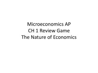 Microeconomics AP CH 1 Review Game The Nature of Economics