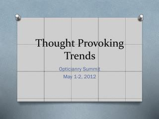 Thought Provoking Trends