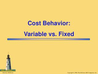 Cost  Behavior:  Variable vs. Fixed