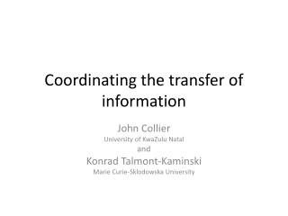 Coordinating the transfer of information