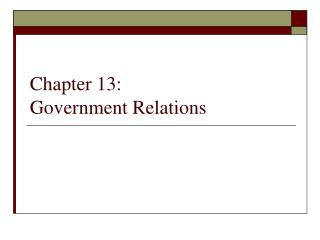 Chapter 13:  Government Relations