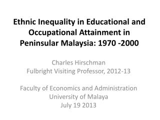 Ethnic Inequality in Educational and Occupational Attainment in Peninsular Malaysia: 1970 -2000