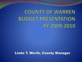 COUNTY OF WARREN BUDGET PRESENTATION   FY  2009-2010