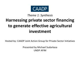 Many Private Sector Initiatives are now aligned to CAADP