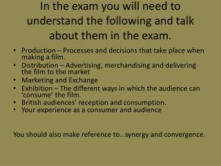 In the exam you will need to understand the following and talk about them in the exam.