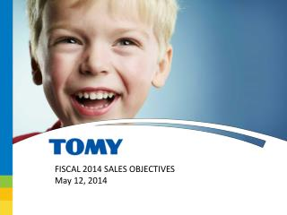 FISCAL 2014 SALES OBJECTIVES May 12, 2014