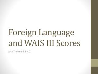 Foreign Language and WAIS III Scores