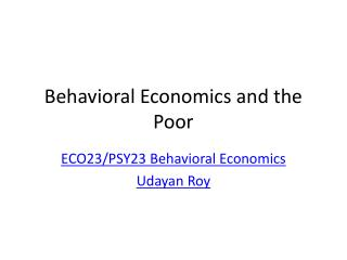 Behavioral Economics and the Poor
