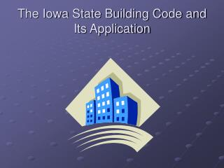 The Iowa State Building Code and Its Application