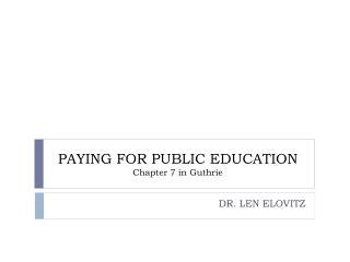 PAYING FOR PUBLIC  EDUCATION Chapter 7 in Guthrie