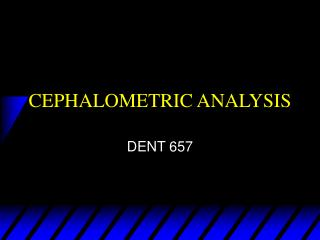 CEPHALOMETRIC ANALYSIS