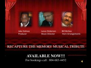 RECAPTURE THE MEMORY MUSICAL TRIBUTE AVAILABLE NOW!!! For bookings call : 804-683-4452