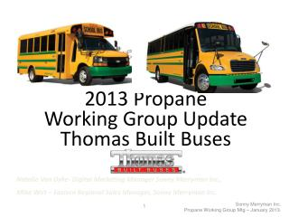 2013 Propane  Working Group Update  Thomas Built Buses
