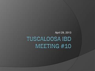 Tuscaloosa IBD Meeting #10