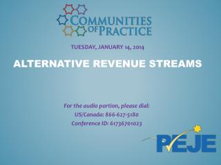 Tuesday,  january  14 , 2014 alternative revenue streams