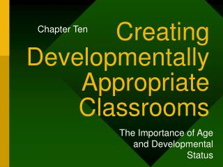 Creating Developmentally Appropriate Classrooms