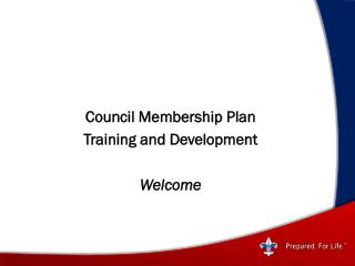 Council  Membership Plan Training and Development  W elcome