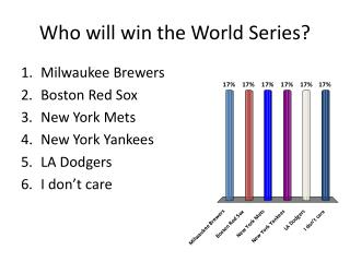 Who will win the World Series?