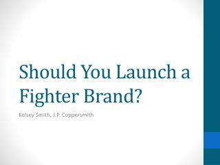 Should You Launch a Fighter Brand?
