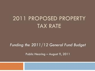 2011  PROPOSED PROPERTY TAX RATE