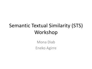 Semantic Textual Similarity (STS) Workshop