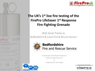 The UK's 1 st  live fire testing of the  FirePro LifeSaver 1 st  Response  Fire Fighting Grenade