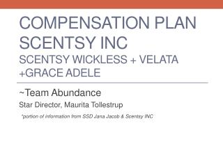 Compensation Plan Scentsy INC Scentsy Wickless +  Velata +Grace Adele
