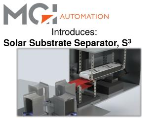 Introduces: Solar Substrate Separator, S 3